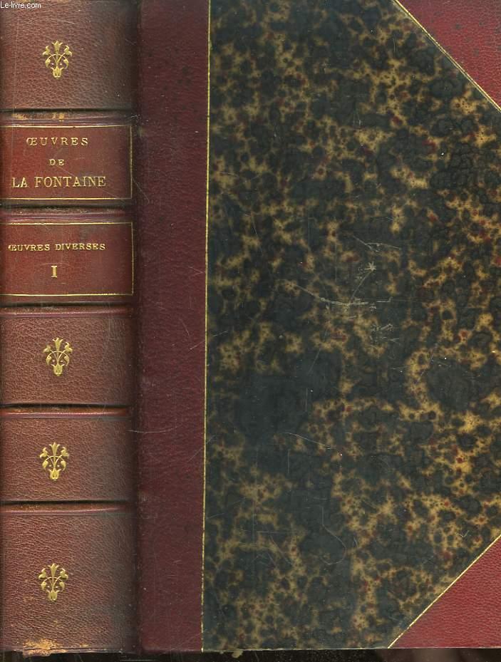Oeuvres Complètes de La Fontaine. TOME 6ème. Oeuvres diverses, Tome 1