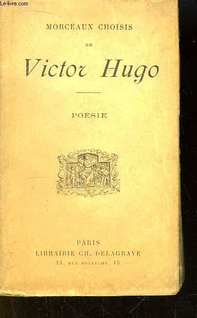 Morceaux choisis de Victor Hugo. Poésie.