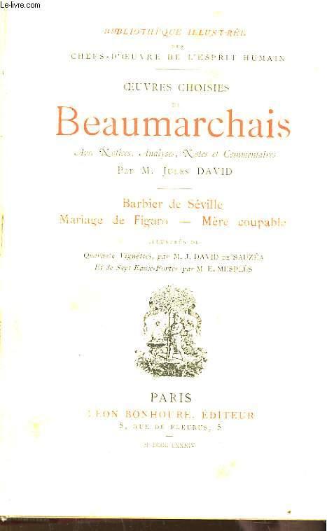 Oeuvres choisies de Beaumarchais : Barbier de Séville - MAriage de Figaro - Mère Coupable.