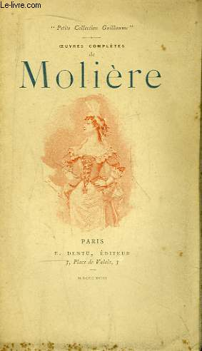 Oeuvres Complètes de Molière. TOME VI : Le Tartuffe, Amphitryon, Pastorale Comique