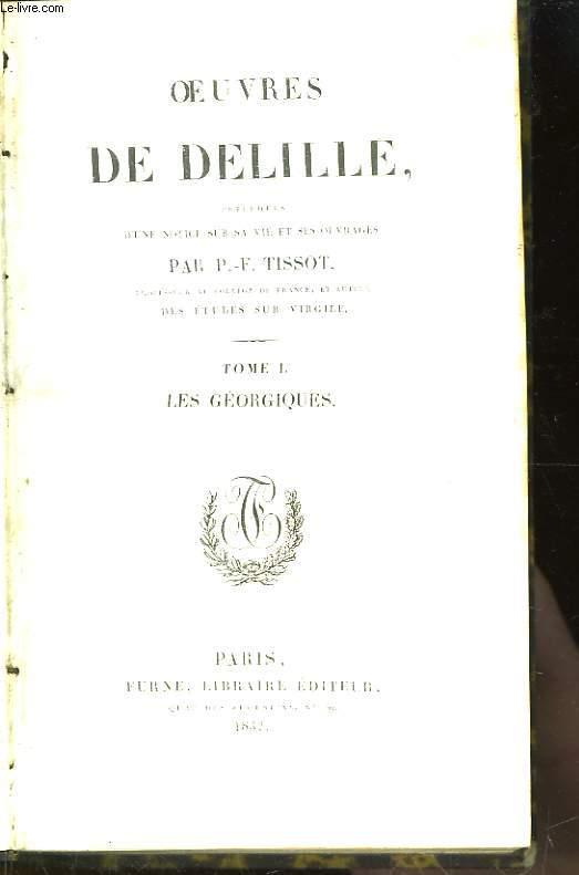 Oeuvres de Delille. TOME 1 : Les Géorgiques.
