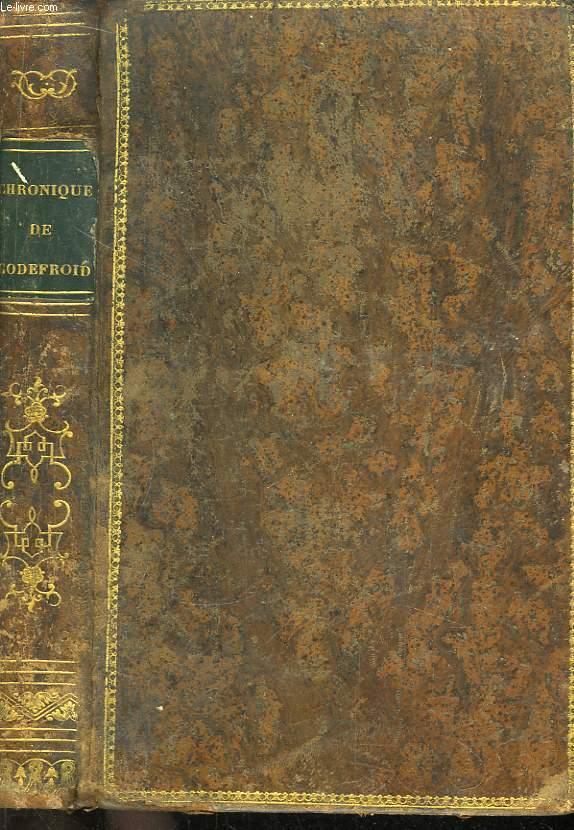 La Chronique de Godefroid de Bouillon et du Royaume de Jérusalem, première et deuxième Croisade (1080 - 1187) avec l'Histoire de Charles-le-Bon, récit contemporain (1119 - 1154)