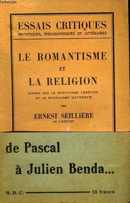 Le Romantisme et la Religion (Essais sur le Mysticisme chrétien et le Mysticisme Naturiste)