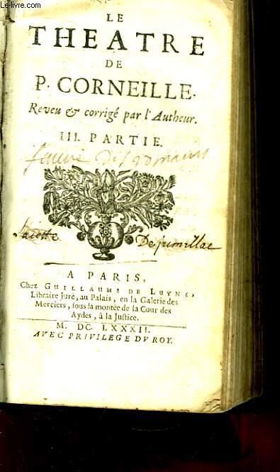 Le Théâtre de P. Corneille. IIIe partie : Heraclius Pulchérie, Andromède, D. Sanche d'Aragon, Nicomède, Pertharite, Oedipe Jocaste, La Toison d'Or