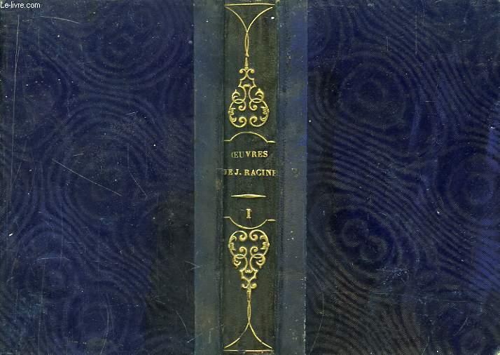 Oeuvres de Jean Racine. TOME 1er : La Thébaïde ou les Frères Ennemis - Alexandre Le Grand - Andromaque - Les Plaideurs.