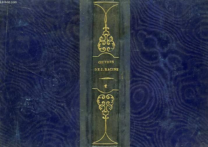 Oeuvres de Jean Racine. TOME 4 : Lettres sur les Imaginaires - Oeuvres Diverses.