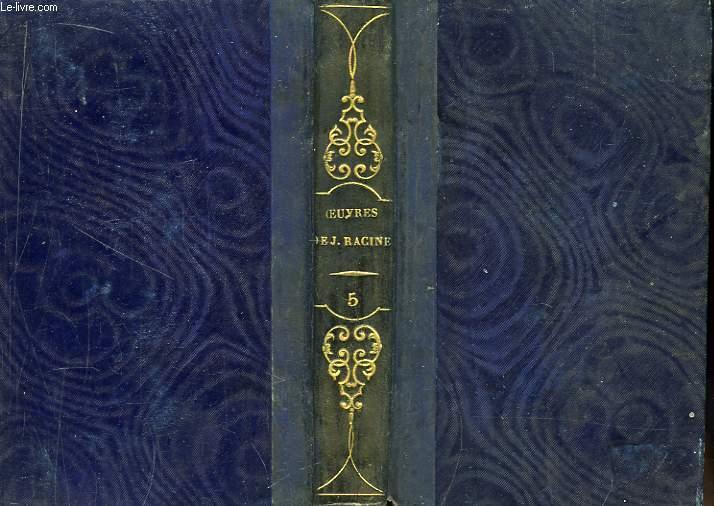 Oeuvres de Jean Racine. TOME 5 : Lettres de Jean Racine publiées par Louis Racine, son Fils ...