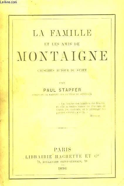 La Famille et les Amis de Montaigne. Causeries autour du sujet.