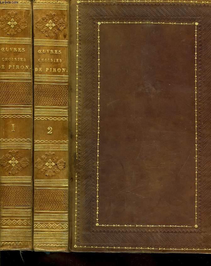 Oeuvres choisies d'Alexis Piron, précédée d'une notice historique sur sa vie et des jugemens de nos plus célèbres critiques. En 2 TOMES