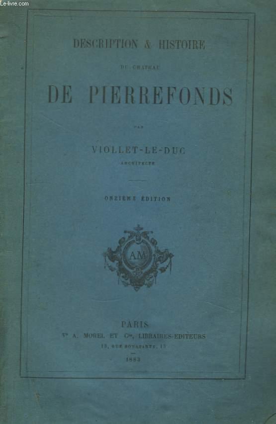 Descriptions & Histoire du Château de Pierrefonds.