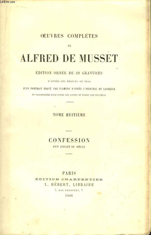 Oeuvres Complètes de Alfred de Musset. TOME 8 : Confession d'un enfant.