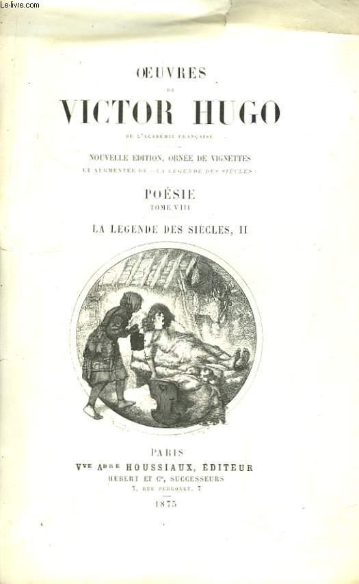 Oeuvres de Victor Hugo. Poésie, TOME VIII : La Légende des Siècles, Tome 2.