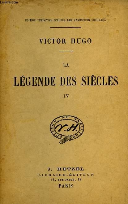 La Légende des Siècles. TOME IV