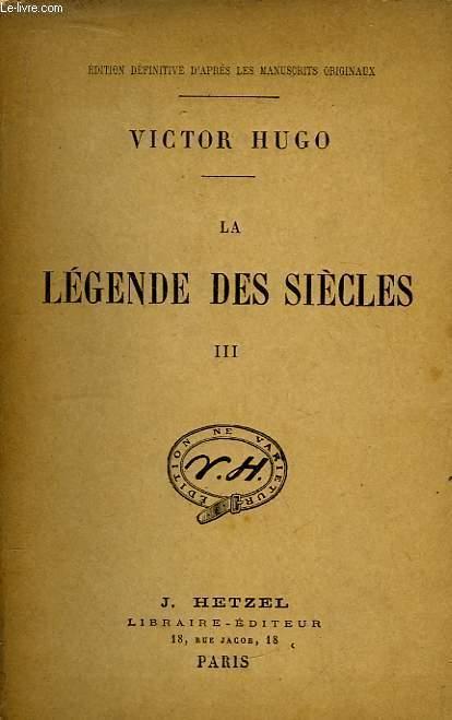 La Légende des Siècles. TOME III