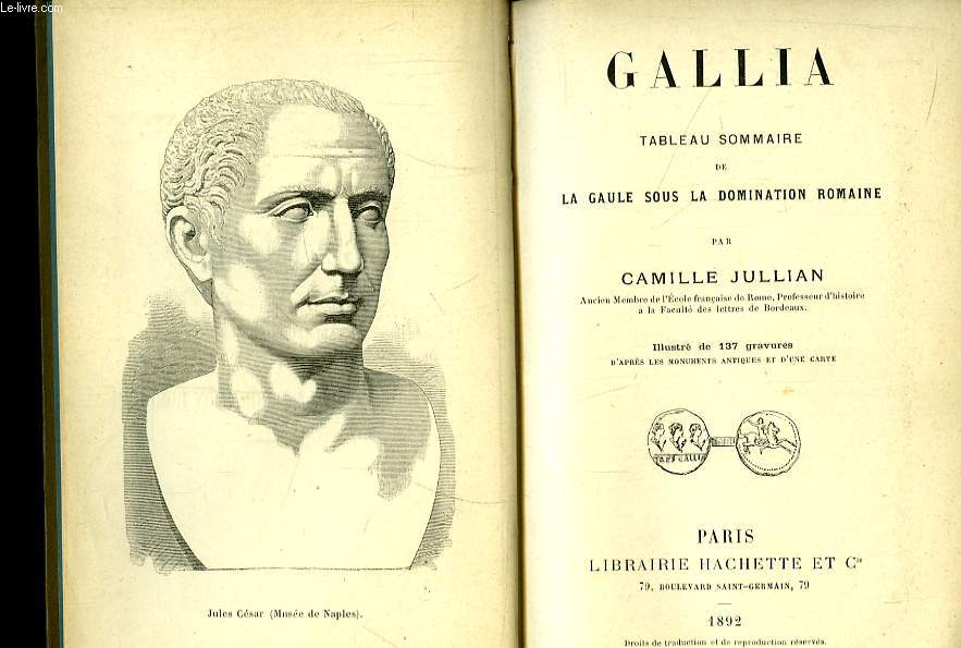 Gallia. Tableau sommaire de la Gaule sous la Domination Romaine.