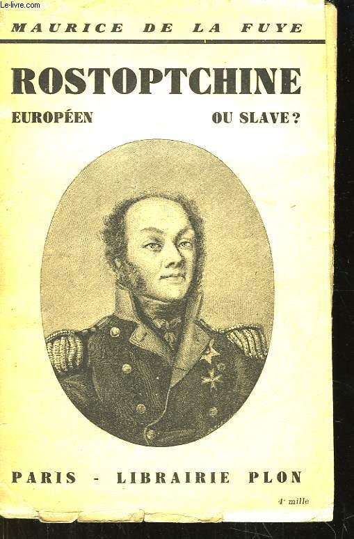 Rostoptchine, Européen ou Slave ?