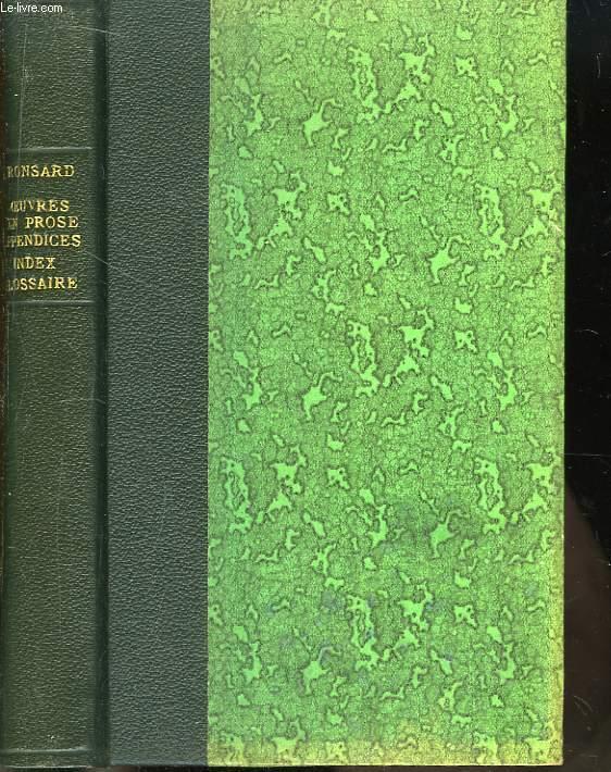 Oeuvres Complètes de Ronsard. TOME VII : Oeuvres en Prose, Appendices, Index et Glossaire.