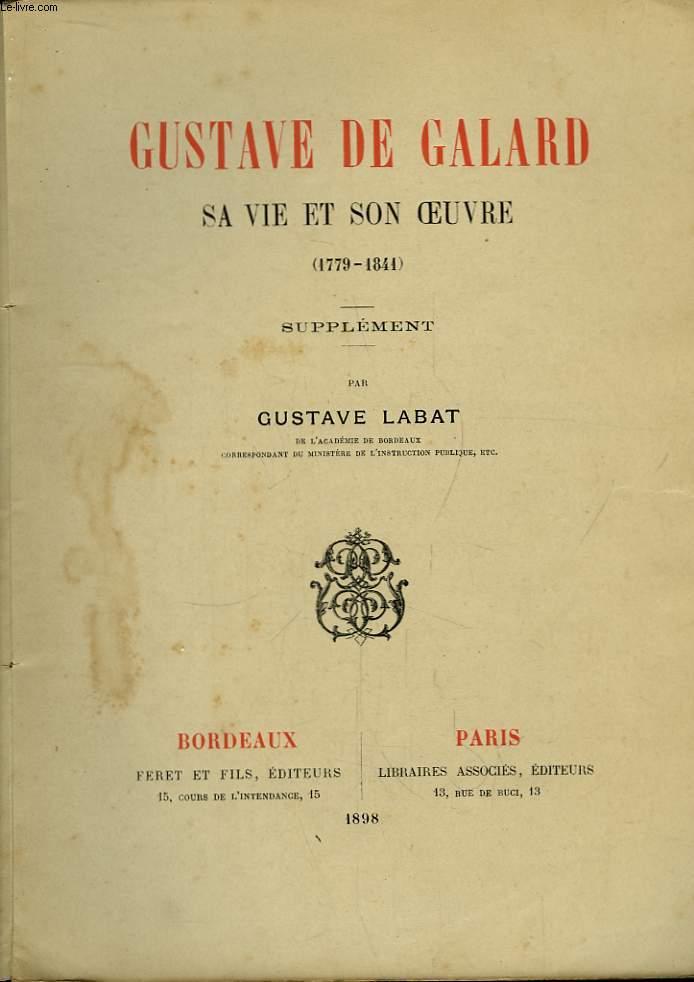 Gustave de Galard. Sa vie et son Oeuvre. 1779 - 1841. Supplément.