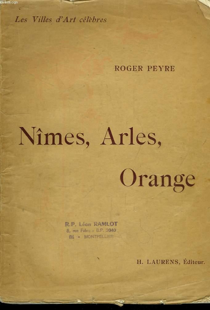 Nîmes, Arles, Orange.