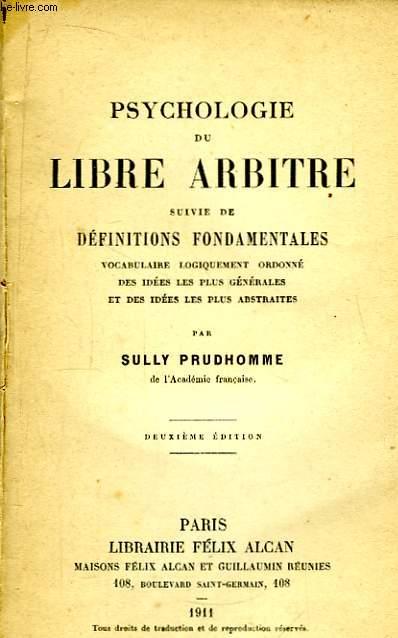 Psychologie du Libre Arbitre, suivi de Définitions Fondamentales.