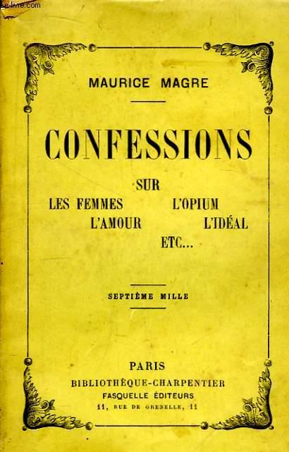 Confessions sur les femmes, l'opium, l'amour, l'idéal, etc ...