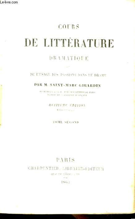 Cours de Littérature Dramatique, ou de l'usage des passions dans le drame. TOME II