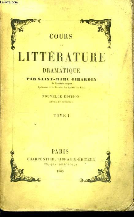Cours de Littérature Dramatique, ou de l'usage des passions dans le drame. TOME 1