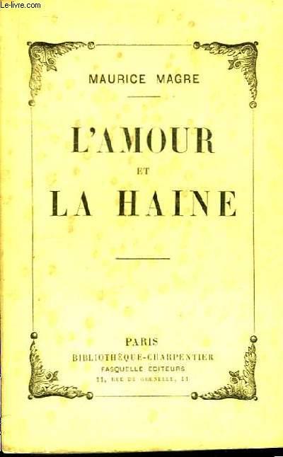 L'Amour et la Haine.