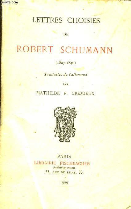 Lettres Choisies de Robert Schumann (1827 - 1840)