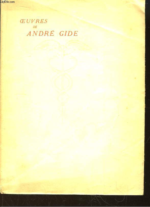 Oeuvres de André Gide. TOME II : L'Immoraliste.