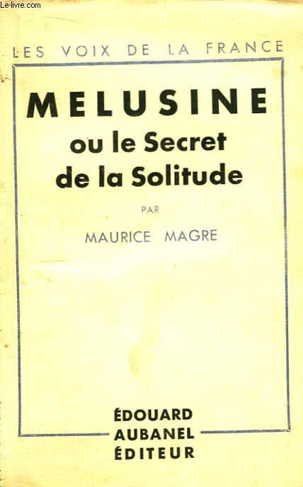 Melusine ou le Secret de la Solitude.