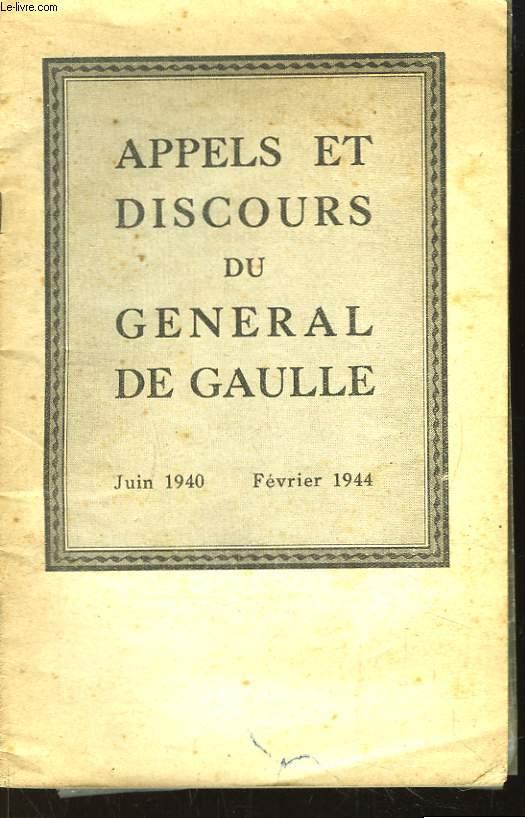 Appels et Discours du Général de Gaulle. Juin 1940 - Février 1944