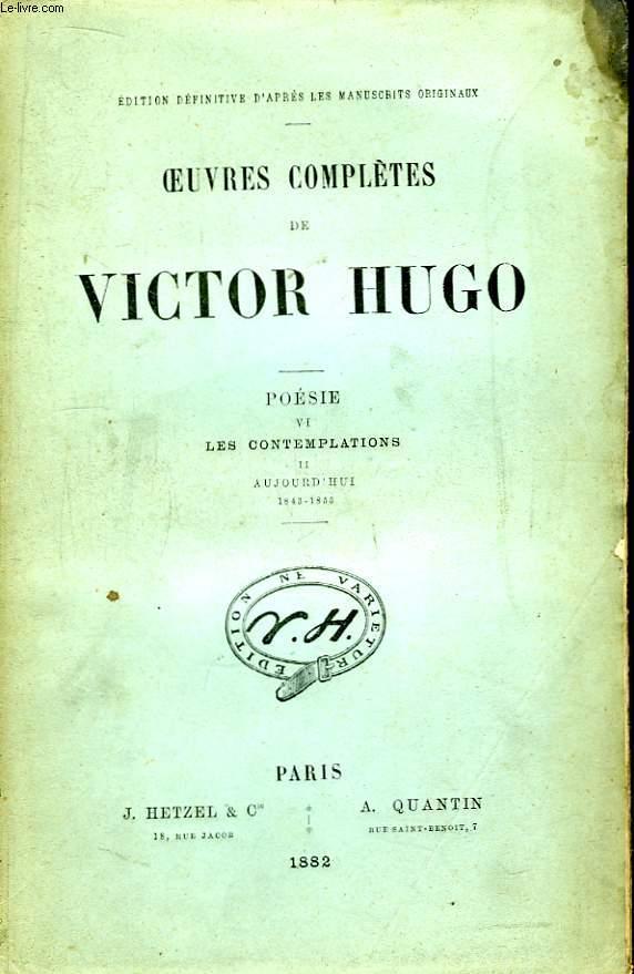 Oeuvres complètes de Victor Hugo. Poésie, TOME VI : Les Contemporains, Tome 2 : Aujourd'hui, 1843 - 1855