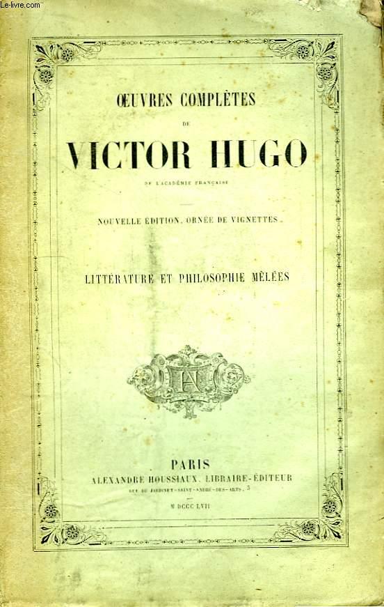 Oeuvres complètes de Victor Hugo. Littératures et Philosophie Mêlées.