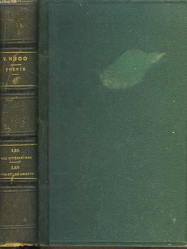 Oeuvres complètes de Victor Hugo. Poésie, TOME VI : Les Voix Intérieures. Les Rayons et les Ombres.