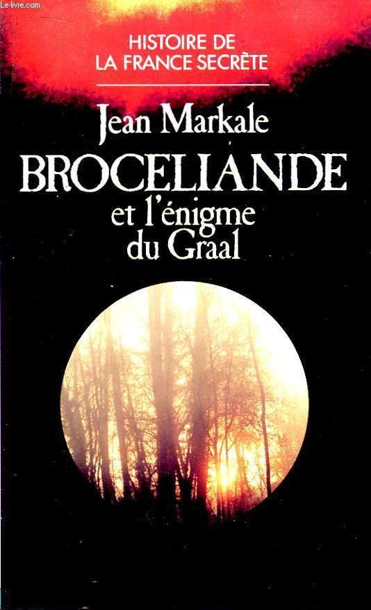 Broceliande et l'énigme du Graal.