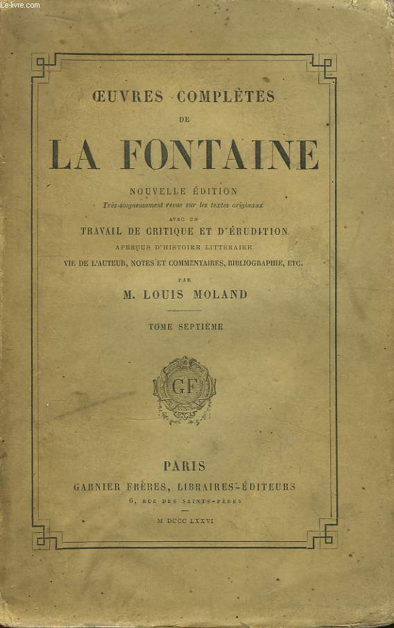 Oeuvres Complètes de La Fontaine. TOME VII : Oeuvres Diverses, Tome 2