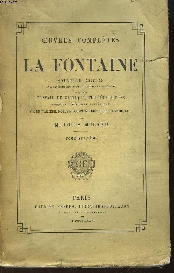 Oeuvres Complètes de La Fontaine. TOME VII : Oeuvres Diverses, Tome 2