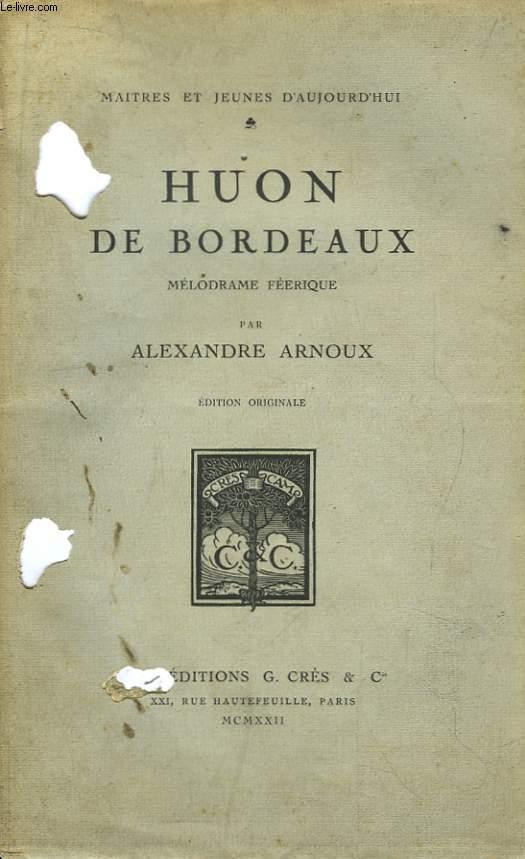 Huon de Bordeaux. Mélodrame féerique.