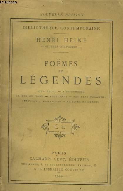 Poèmes et Légendes. Atta Troll - L'Intermezzo - La mer du nord - Nocturnes - Feuilles Volantes - Germania - Romancero - Le livre de Lazare.