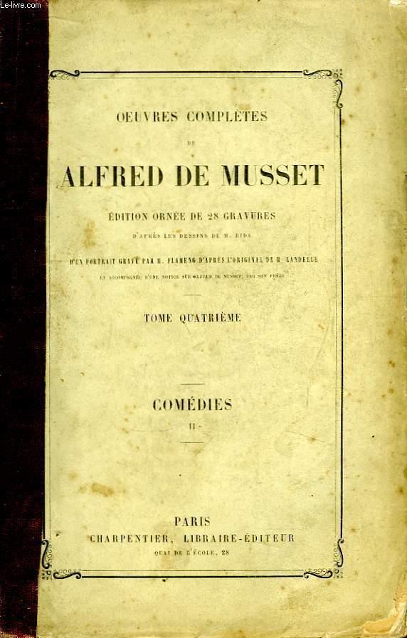 Oeuvres Complètes de Alfred de Musset. TOME IV : Comédies, 2ème tome