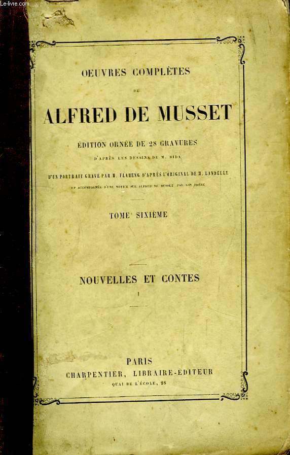 Oeuvres Complètes de Alfred de Musset. TOME VI : Nouvelles et Contes, 1ère partie.