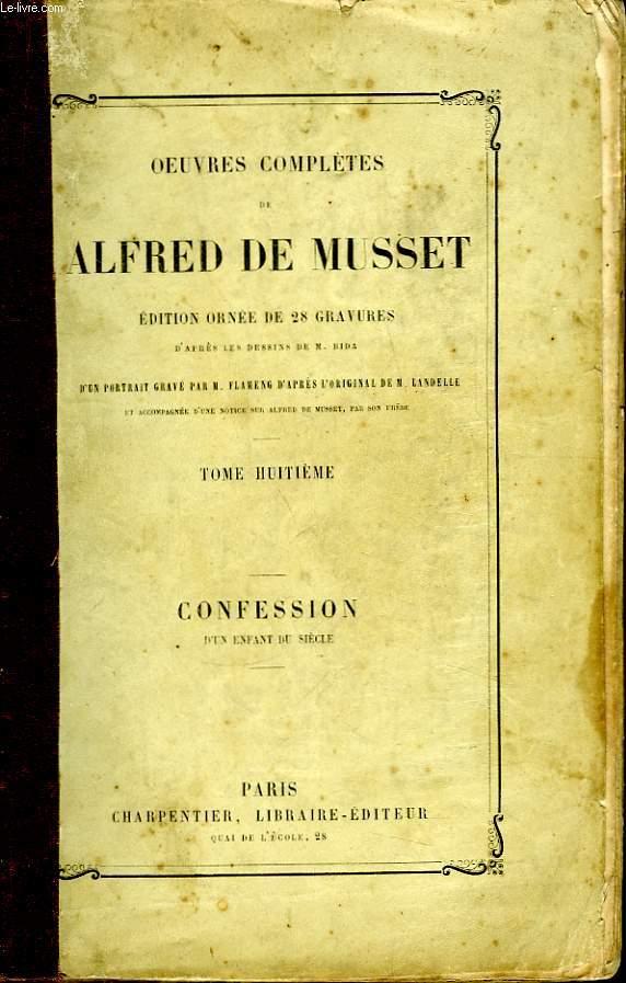 Oeuvres Complètes de Alfred de Musset. TOME VIII : Confession d'un enfant du siècle