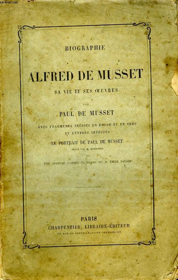 Biographie de Alfred de Musset. Sa vie et ses oeuvres.