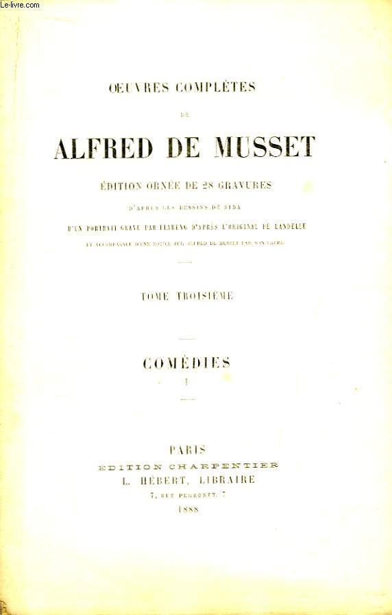 Oeuvres Complètes de Alfred de Musset. TOME III :  Comédies, 1er tome