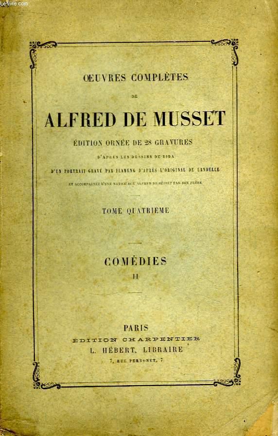 Oeuvres Complètes de Alfred de Musset. TOME IV : Comédies, 2ème partie.