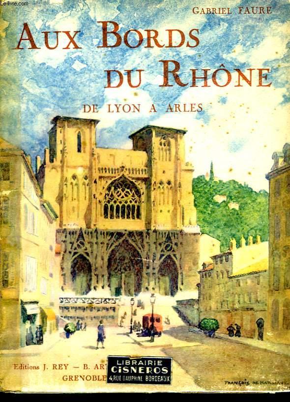 Aux Bords du Rhône, de Lyon à Arles.