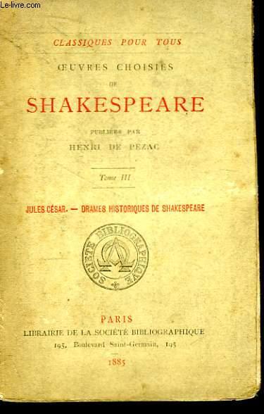 Oeuvres choisies de Shakespeare. TOME III : Jules César, Drames historiques de Shakespeare.