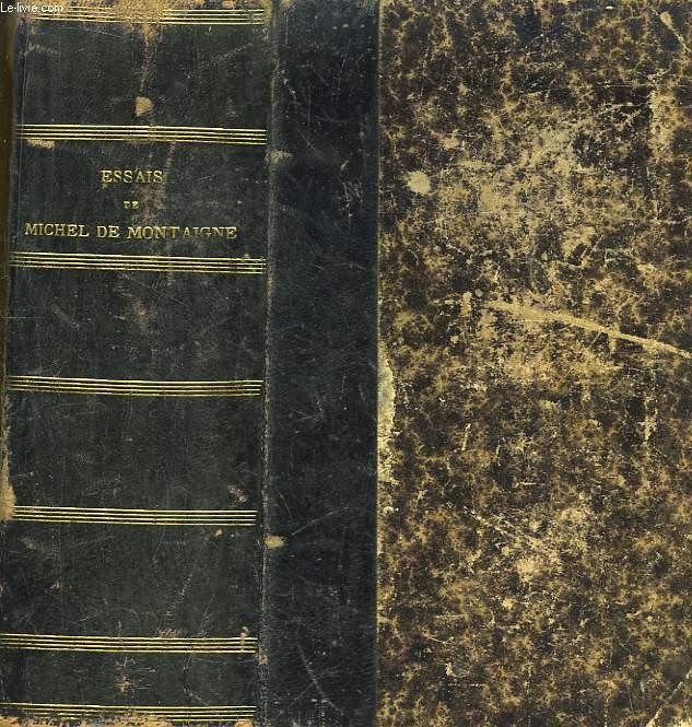 Essais de Michel de Montaigne, avc des notes de tous les commentateurs. 2 Tomes en un seul volume.