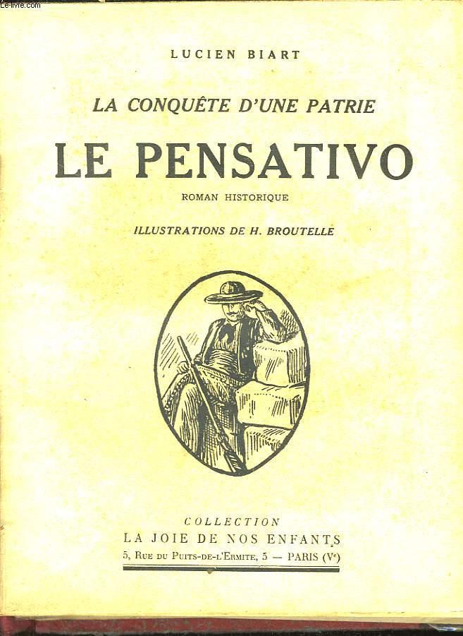 Entre deux Océans - Le Roi des Prairies - La Conquête d'une patrie, Le Pensativo (Roman historique)
